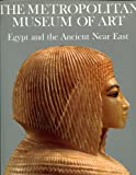The Metropolitan Museum of Art: Egypt and the Ancient Near East