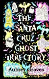 The Santa Cruz Ghost Directory