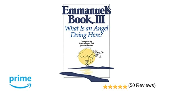 Emmanuels book iii what is an angel doing here pat rodegast emmanuels book iii what is an angel doing here pat rodegast judith stanton 9780553374124 amazon books fandeluxe Images