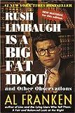 Rush Limbaugh Is a Big Fat Idiot, Al Franken, 0440508649