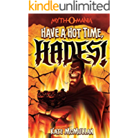 Have a Hot Time, Hades! (Myth-O-Mania Book 1)
