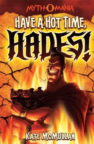 Have a Hot Time, Hades! (Myth-O-Mania Book 1)