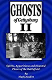 img - for Ghosts of Gettysburg II: Spirits, Apparitions and Haunted Places of the Battlefield (Volume 2) book / textbook / text book