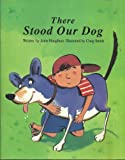 There Stood Our Dog, Anne Houghton, 0383037190