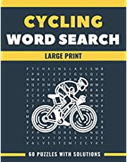 Cycling Word Search Large Print 60 Puzzles With Solutions: The Best Holiday and Christmas Gift For Adults and Seniors interessed By Bicycle, Biking, Mountain Bike.