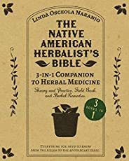 The Native American Herbalist's Bible • 3-in-1 Companion to Herbal Medicine: Theory and practice, field book,