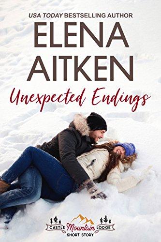 Unexpected Endings: A Castle Mountain Lodge Short Story (A Castle Mountain Lodge Romance Series)