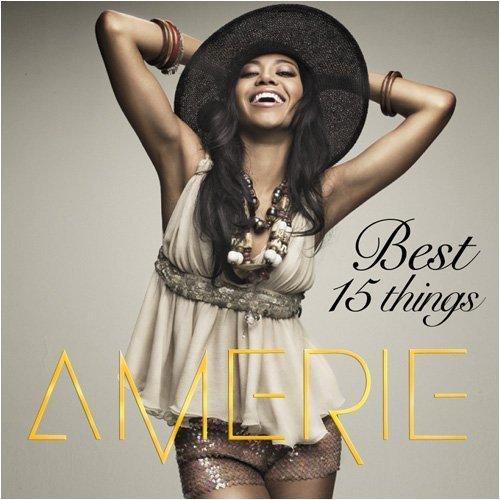 Best 15 Things by Amerie (2009-03-18) (Amerie Best 15 Things)