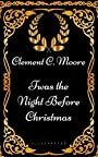 Twas the Night before Christmas: By Clement Clarke Moore - Illustrate