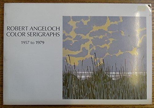 Angeloch: Color Prints / Robert Angeloch: Color Serigraphs, 1957 to (Color Serigraph)