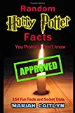 Random Harry Potter Facts You Probably Don't Know: (154 Fun Facts and Secret Trivia)