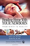 img - for By Laura A. Jana MD FAAP Heading Home with Your Newborn: From Birth to Reality book / textbook / text book