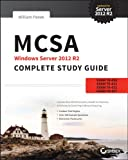 MCSA Windows Server 2012 R2 Complete Study Guide : Exams 70-410, 70-411, 70-412, and 70-417, Panek, William, 111885991X
