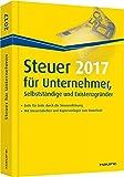Steuer 2017 für Unternehmer, Selbstständige und Existenzgründer (Haufe Steuerratgeber)