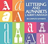 img - for Lettering and Alphabets: 85 Complete Alphabets (Lettering, Calligraphy, Typography) by Cavanagh, J. Albert (June 1, 1955) Paperback book / textbook / text book