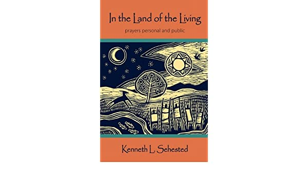 In The Land Of The Living Prayers Personal And Public Kenneth L