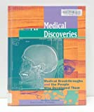 Medical Discoveries : Medical Breakthroughs and the People Who Developed Them, Freiman, Fran L., 0787608912