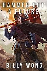 Hammer Out A Future (Cart-Dragger Saga Book 1)