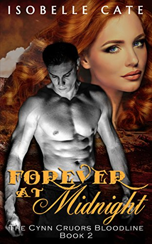 Forever at Midnight: A Paranormal Romance Vampire Werewolf Hybrid Series (The Cynn Cruors Bloodline Series Book 2)