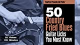 Software : 50 Country Fried Blues Licks You MUST Know