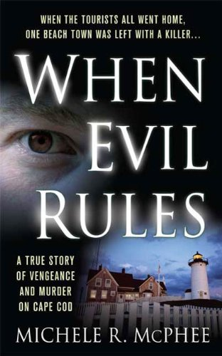 When Evil Rules: Vengeance and Murder on Cape Cod (Cape Town The Making Of A City)