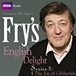 Fry's English Delight: Series 2 - The Joy of Gibberish | Stephen Fry