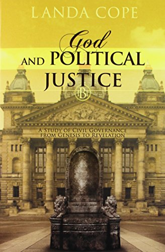 God and Political Justice: A Study of Civil Governance from Genesis to Revelation (The Biblical (Political Template)