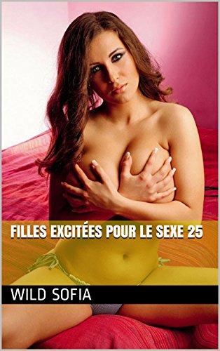 Filles excitées pour le sexe 25 (French Edition)