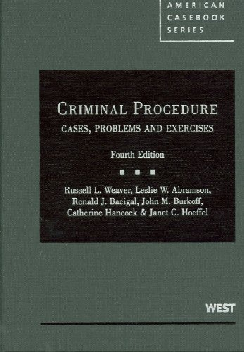 Criminal Procedure: Cases, Problems and Exercises, 4th (American Casebooks)