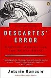 Descartes' Error: Emotion, Reason, and the Human