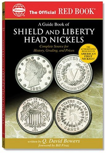 A Guide Book of Shield And Liberty Head Nickels: Complete Source For History, Grading, and Prices (The Official Red Book)