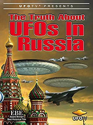 UFOTV Presents The Truth About UFOs In Russia