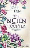 Die Blütentöchter: Historischer Roman