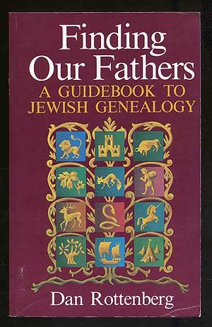 Finding Our Fathers A Guide to Jewish Genealogy