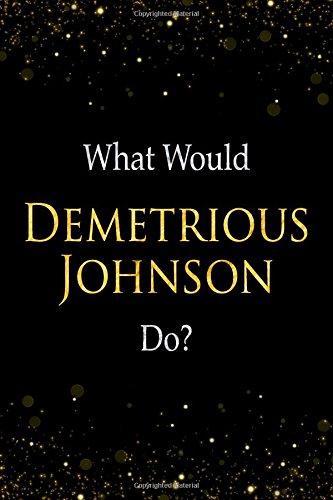 Download What Would Demetrious Johnson Do?: Demetrious Johnson Designer Notebook PDF