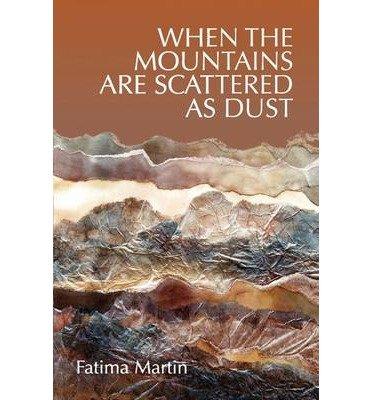 Read Online When the Mountains are Scattered as Dust (Paperback) - Common PDF
