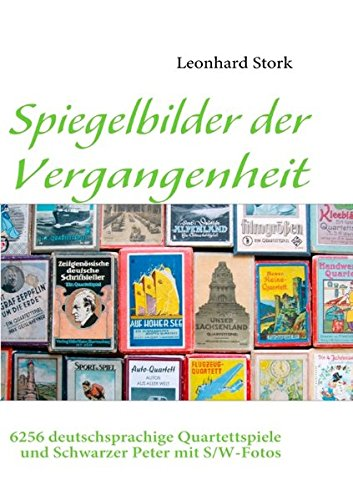 Spiegelbilder der Vergangenheit: 6256 Quartett- und Schwarzer Peterspiele mit S/W – Abbildungen und Erscheinungsjahr