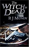 Witch Is Dead, R. Mundy, 1844018067