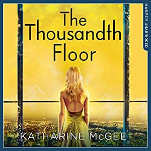 The Thousandth Floor Hörbuch