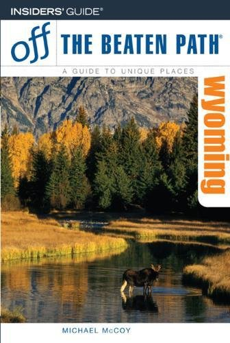Wyoming Off the Beaten Path, 6th (Off the Beaten Path Series) pdf