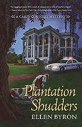 Plantation Shudders: A Cajun Country Mystery by Ellen Byron (2015-08-11)