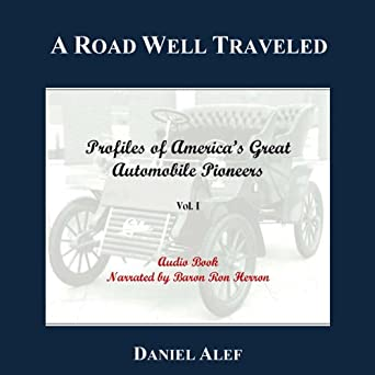 A Road Well Traveled: Profiles of Americas Great Automobile Pioneers