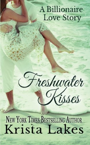 Freshwater Kisses: A Billionaire Love Story ebook
