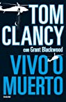 Vivo o muerto par Tom Clancy