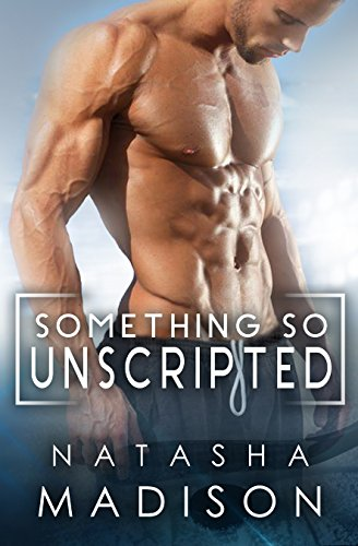 Something So Unscripted (Something So Book 4)