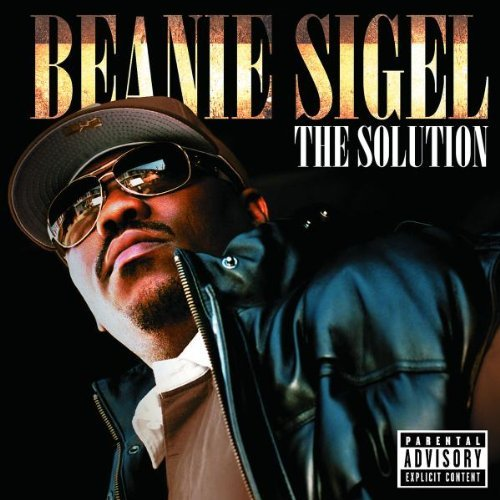 The Solution by Beanie Sigel (2007 Beanie)