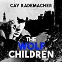The Wolf Children: CI Frank Stave Audiobook by Cay Rademacher Narrated by Mark Meadows