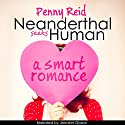 Neanderthal Seeks Human: A Smart Romance, Knitting in the City, Volume 1 Audiobook by Penny Reid Narrated by Jennifer Grace