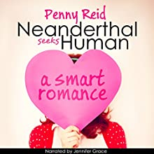 Neanderthal Seeks Human: A Smart Romance, Knitting in the City, Volume 1 | Livre audio Auteur(s) : Penny Reid Narrateur(s) : Jennifer Grace