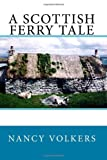 A Scottish Ferry Tale, Nancy Volkers, 144219541X